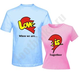 """Футболки парные """"Love is.."""" половинки сердца цветные"""